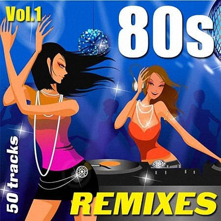 VA - 80s Remixes Vol.1 (2019)
