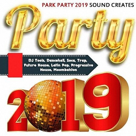 VA - Park Party 2019 Sound Creates (2019)