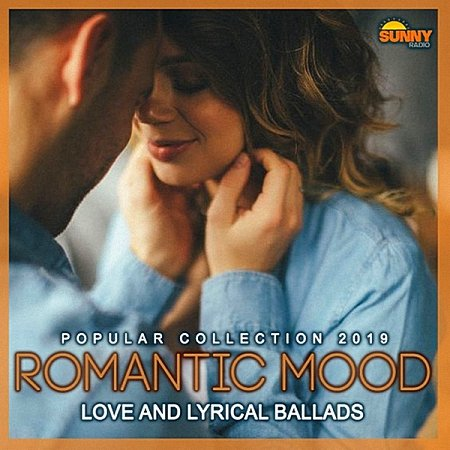 VA - Romantic Mood: Love And Lyrical Ballads (2019)