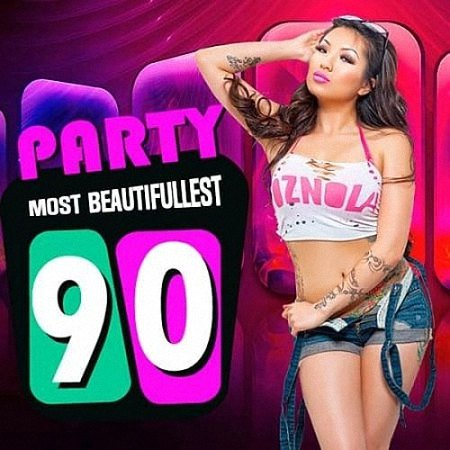 VA - Party Most Beautifullest 90s (2019)