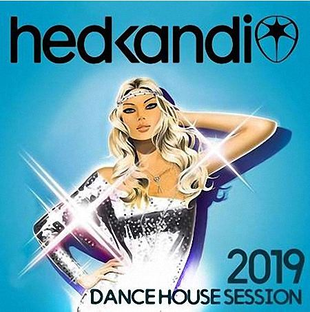VA - Hedkandi Dance House (2019)
