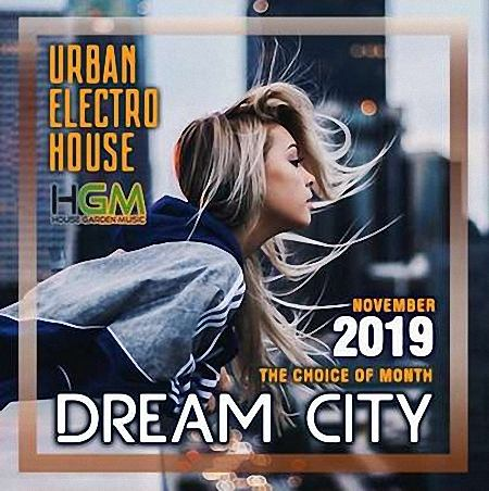 VA - Dream City: Urban Electro House (2019)
